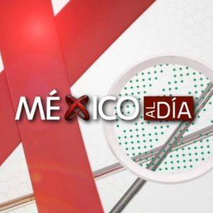 México al Día AM